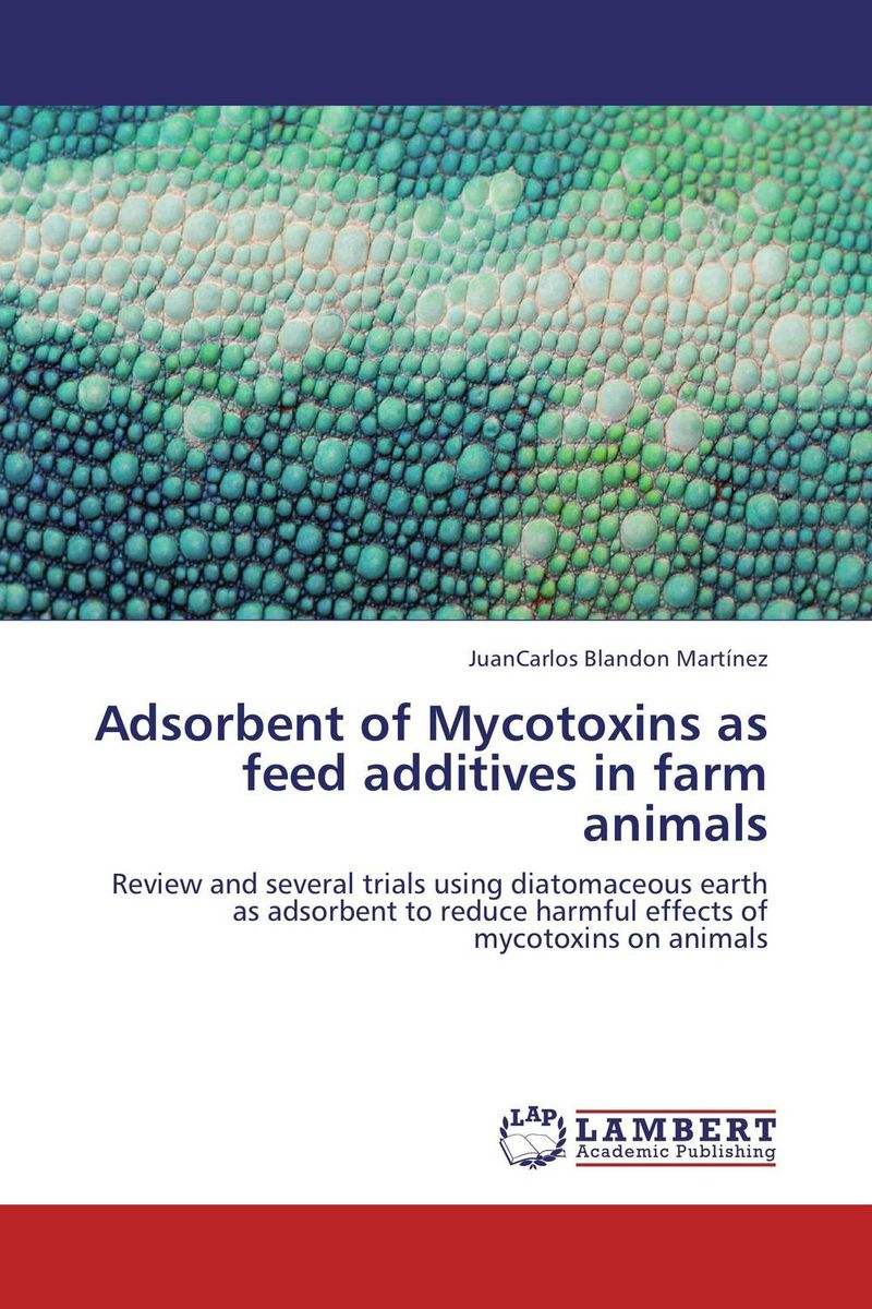 Adsorbent of Mycotoxins as feed additives in farm animals