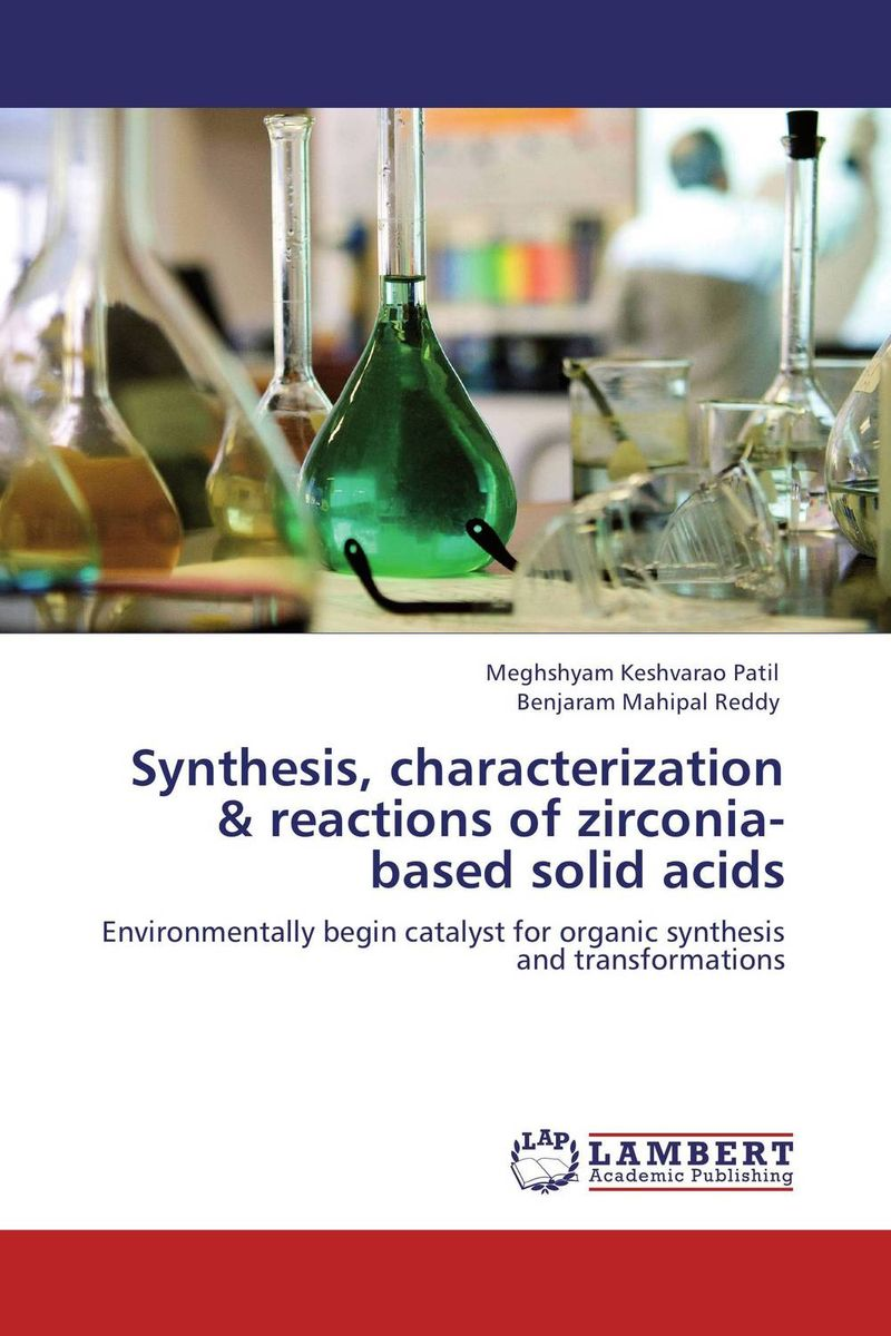Synthesis, characterization & reactions of zirconia-based solid acids dennis hall g boronic acids preparation and applications in organic synthesis medicine and materials