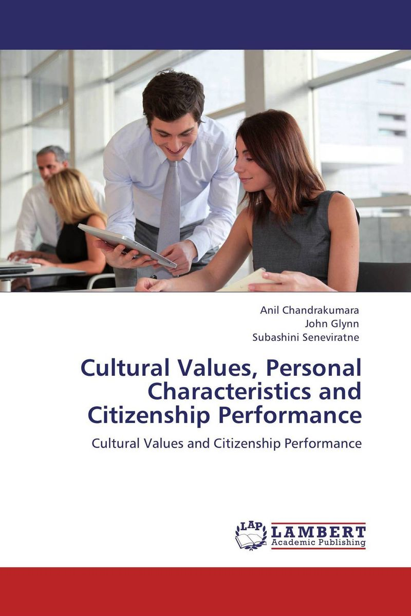 Cultural Values, Personal Characteristics and Citizenship Performance p susai manickam college going youth and values a study from the tv impact perspective
