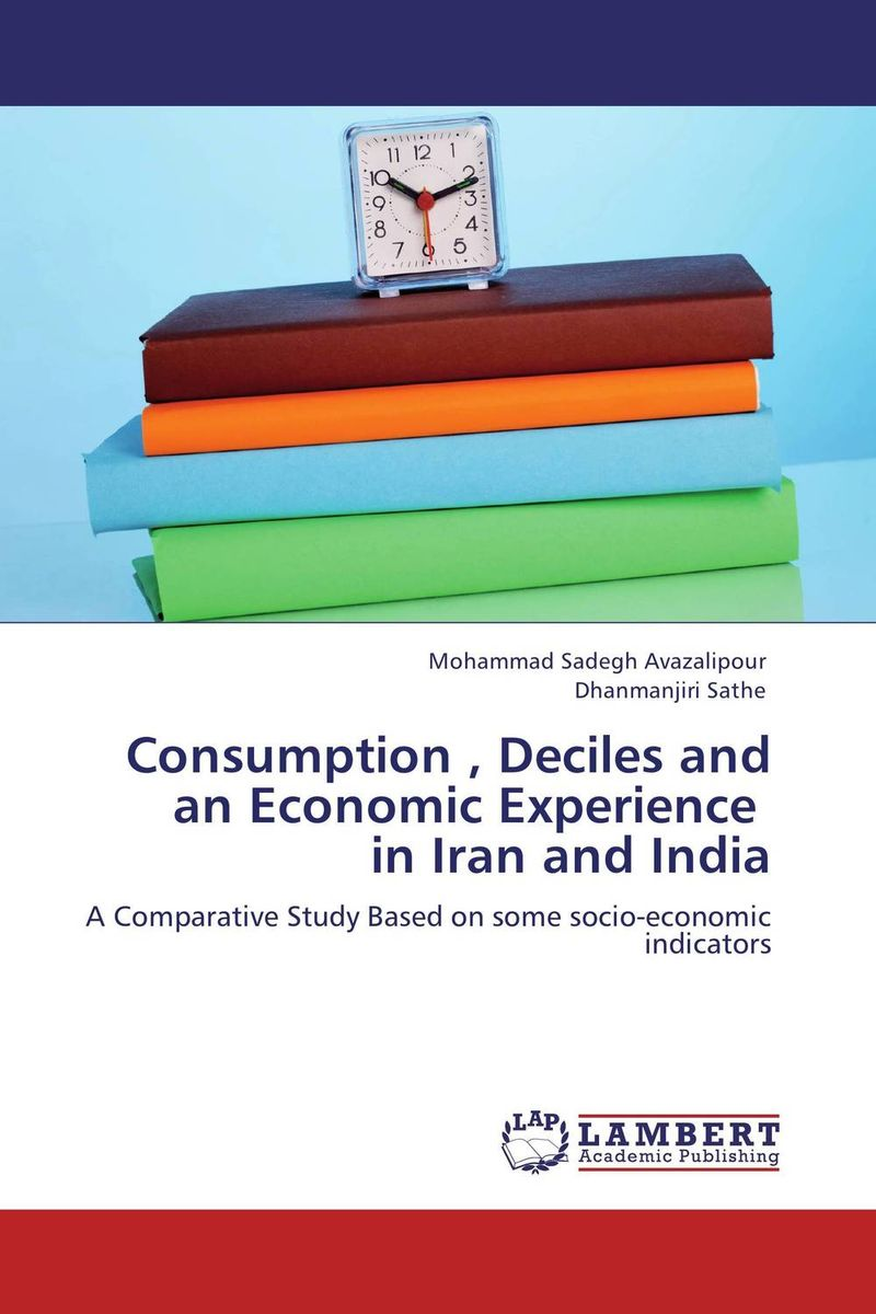 Consumption , Deciles and an Economic Experience   in Iran and India michael griffis economic indicators for dummies