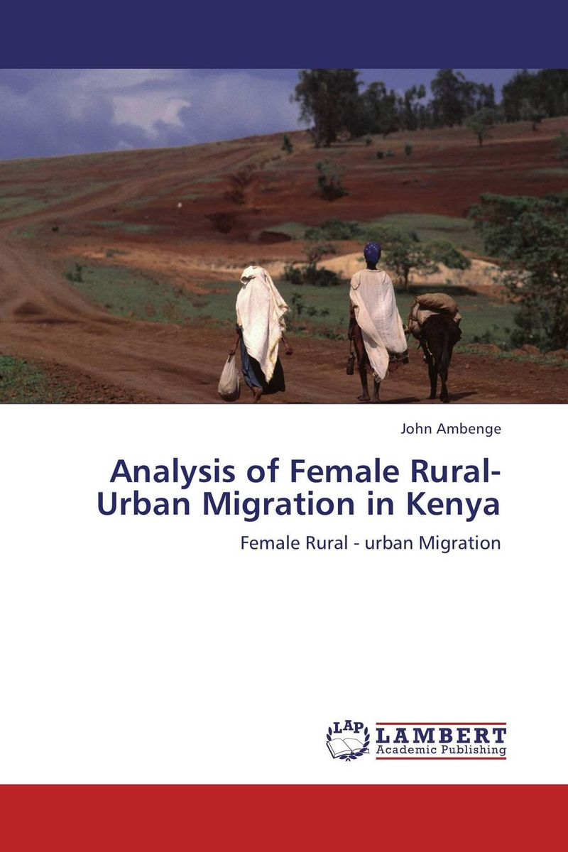 Analysis of Female Rural-Urban Migration in Kenya lawrence maumbi michelo analysis of nongovernmental organisation in rural development