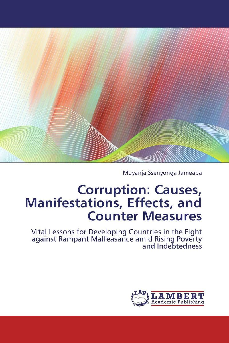 Corruption: Causes, Manifestations,  Effects, and  Counter Measures globalization its challenges on democracy and effects on africa