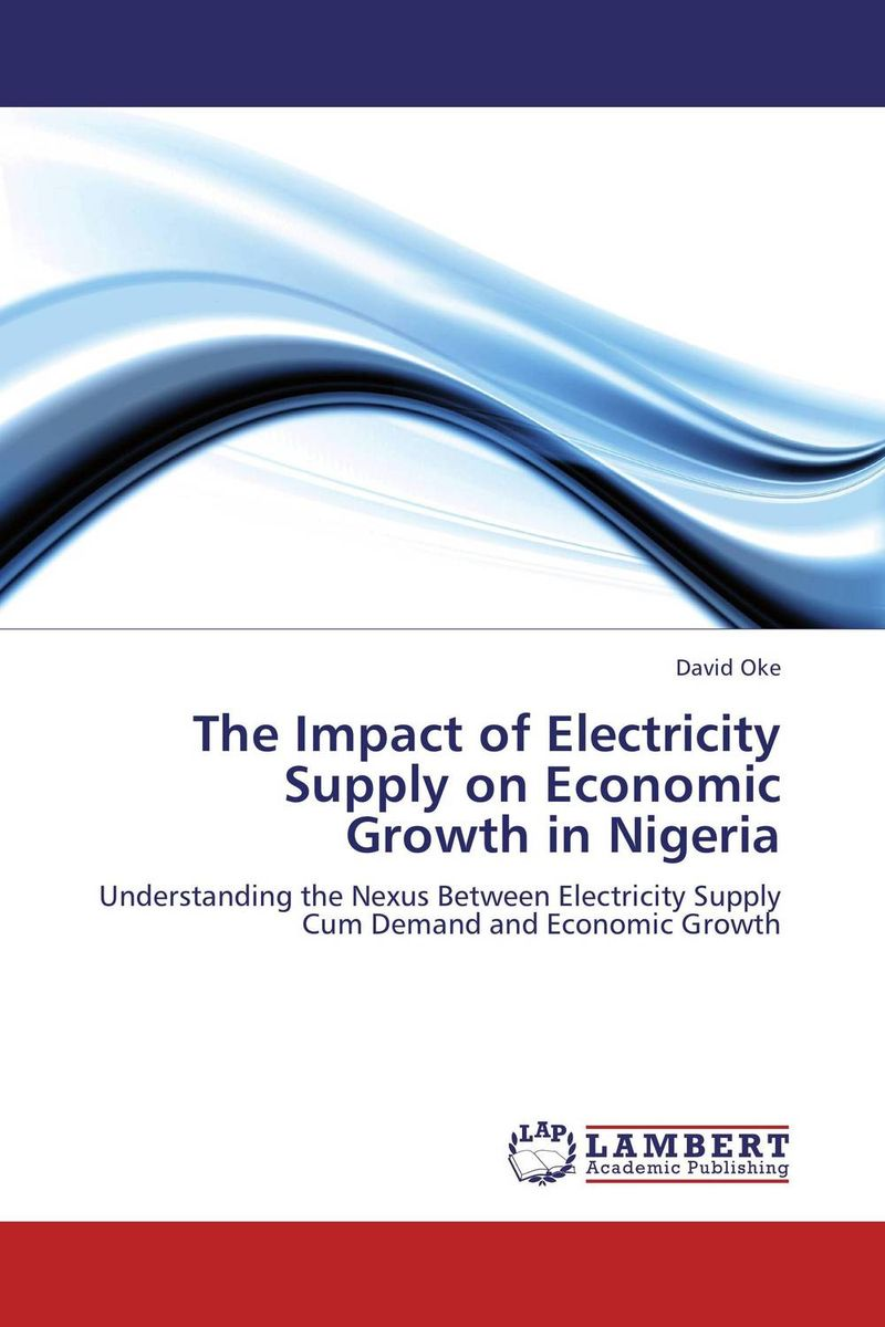 The Impact of Electricity Supply on Economic Growth in Nigeria impact of stock market performance indices on economic growth