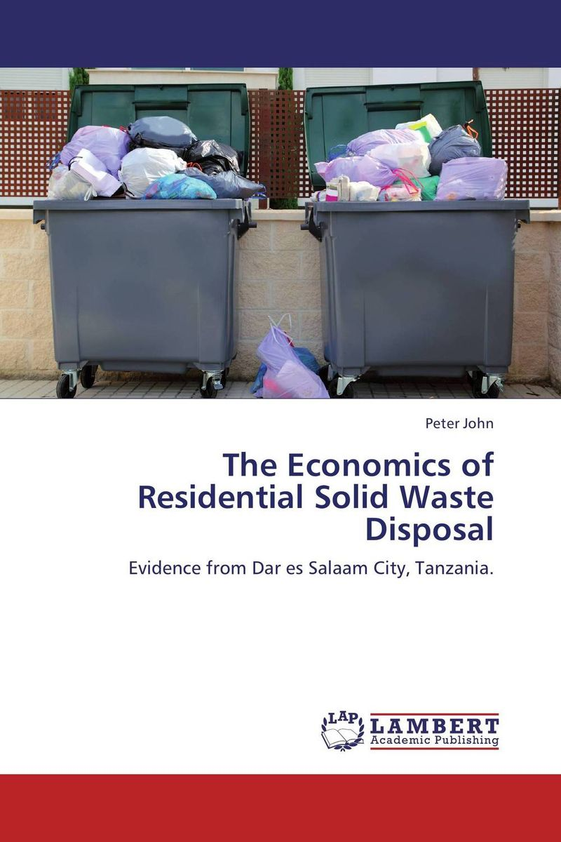 The Economics of Residential Solid Waste Disposal shoji lal bairwa rakesh singh and saket kushwaha economics of milk marketing