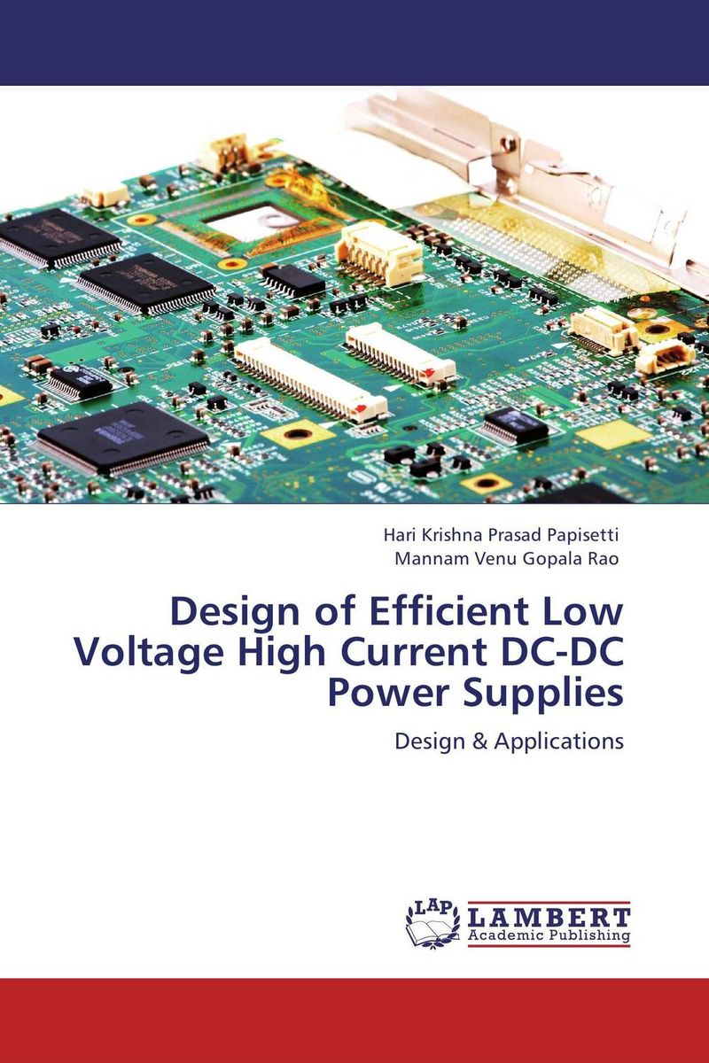 Design of Efficient Low Voltage High Current DC-DC Power Supplies i gottlieb gottlieb power supplies switching regulators inverters and converters paper only