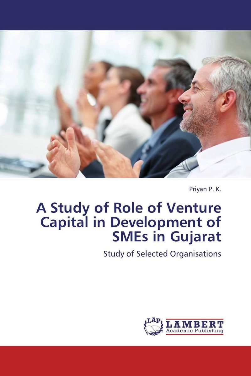 A Study of Role of Venture Capital in Development of SMEs in Gujarat venture to the interior
