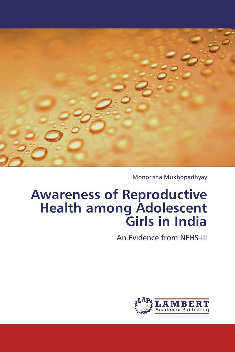 Awareness of Reproductive Health among Adolescent Girls in India sandip chakraborty adolescents and youth health in india