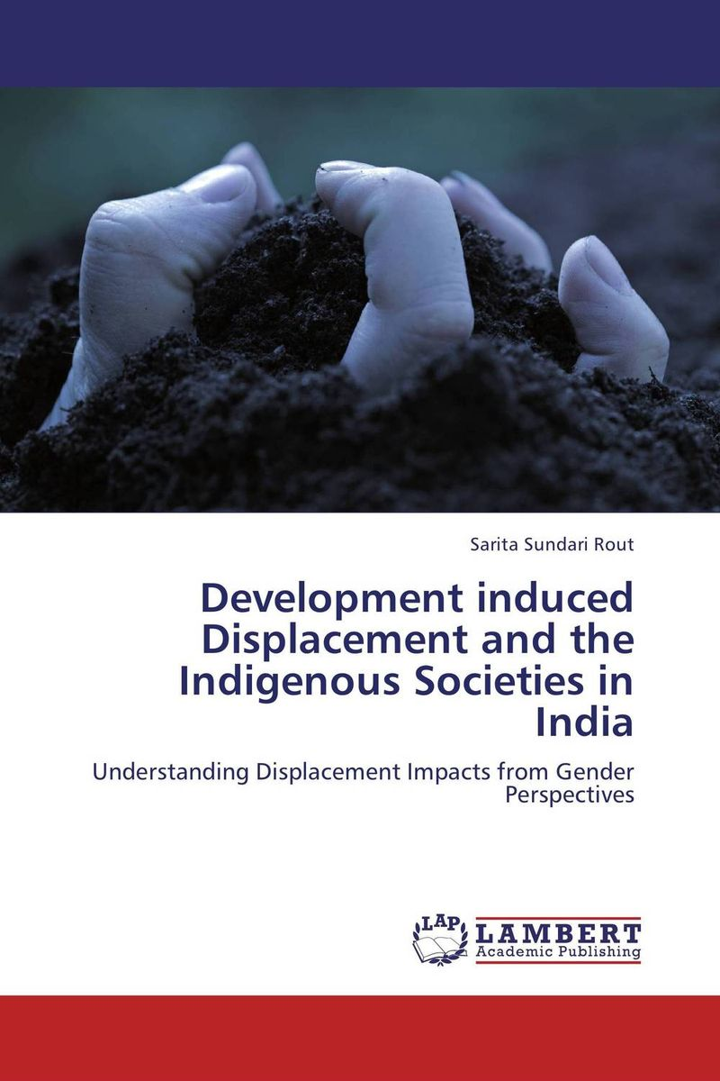 Development induced Displacement and the Indigenous Societies in India fluids mixing and displacement in inclined geometries