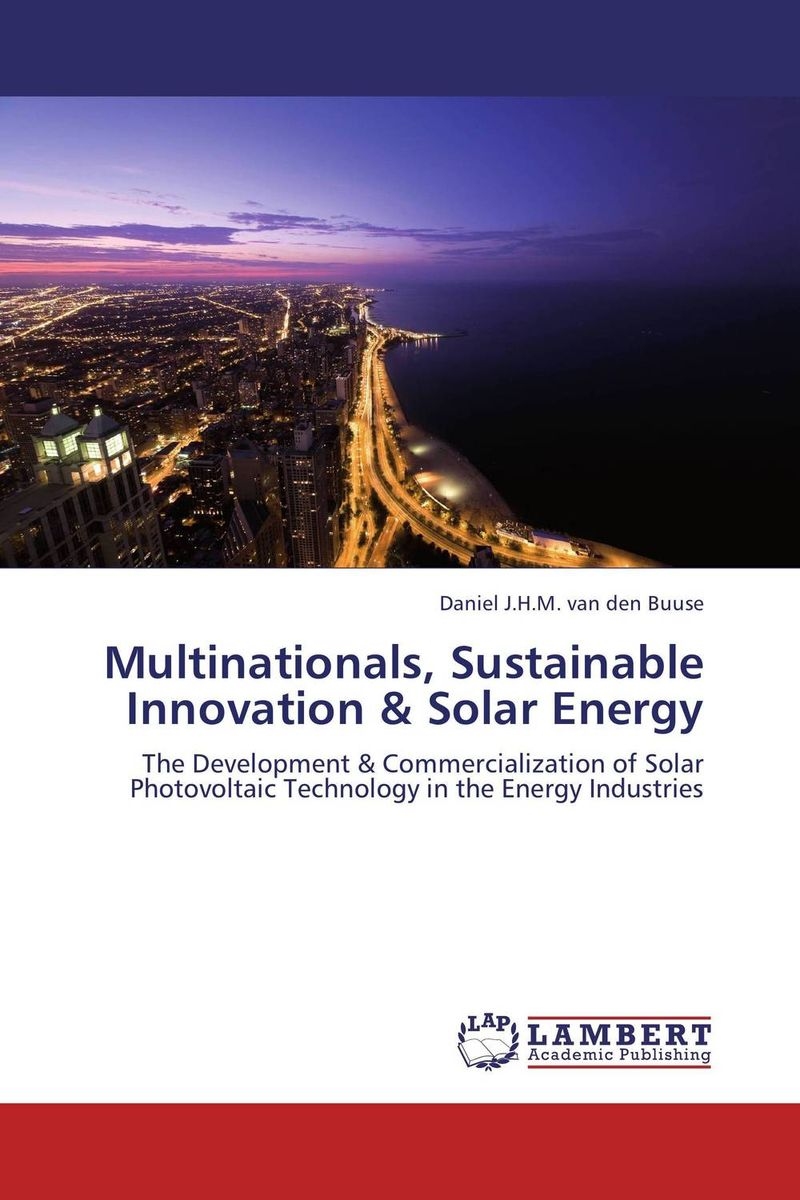 Multinationals, Sustainable Innovation & Solar Energy anton camarota sustainability management in the solar photovoltaic industry