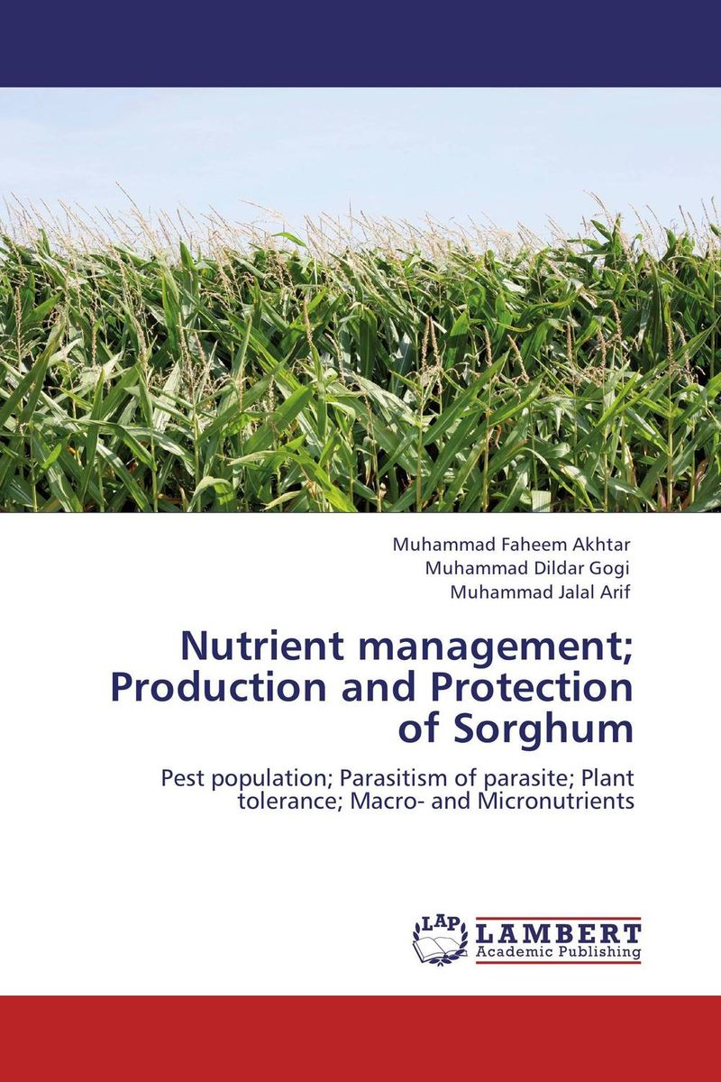 Nutrient management; Production and Protection of Sorghum narendra sharma satyakumari sharma and n s bhadauria integrated pest management in brinjal