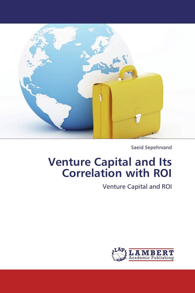 Venture Capital and Its Correlation with ROI venture to the interior