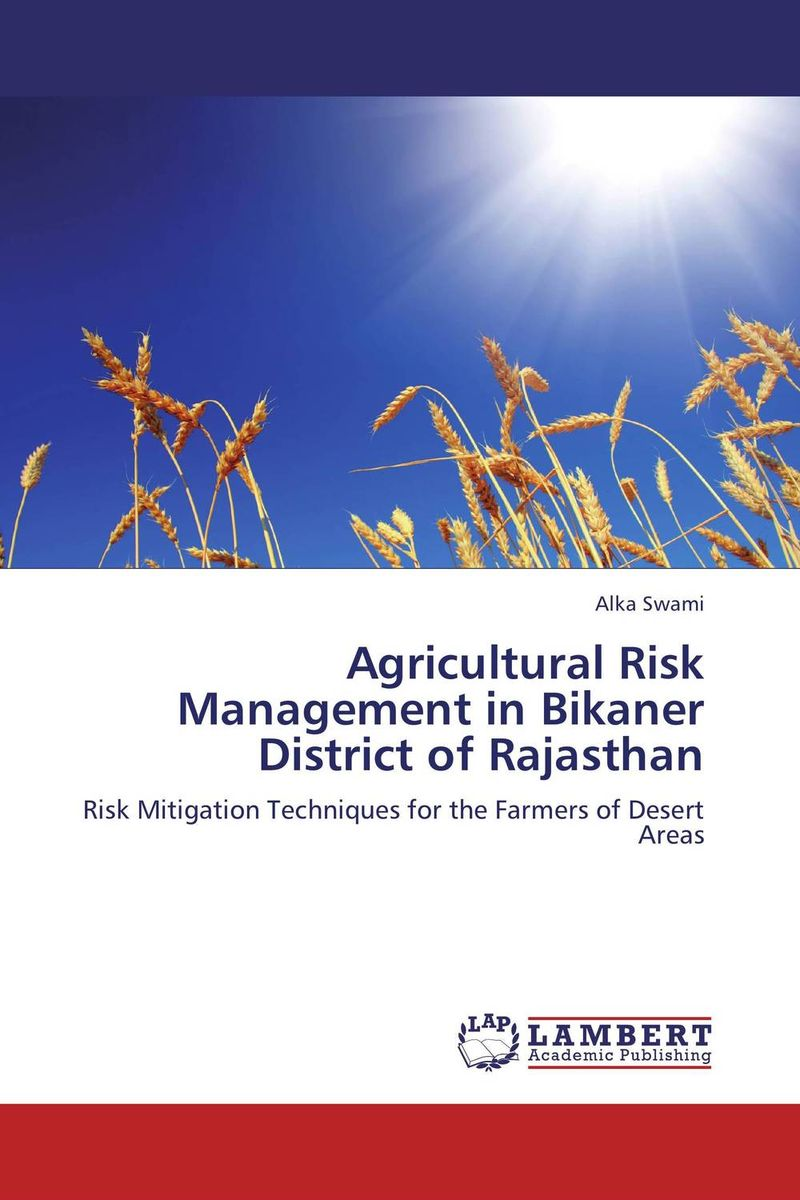 Agricultural Risk Management in Bikaner District of Rajasthan constantin zopounidis quantitative financial risk management theory and practice