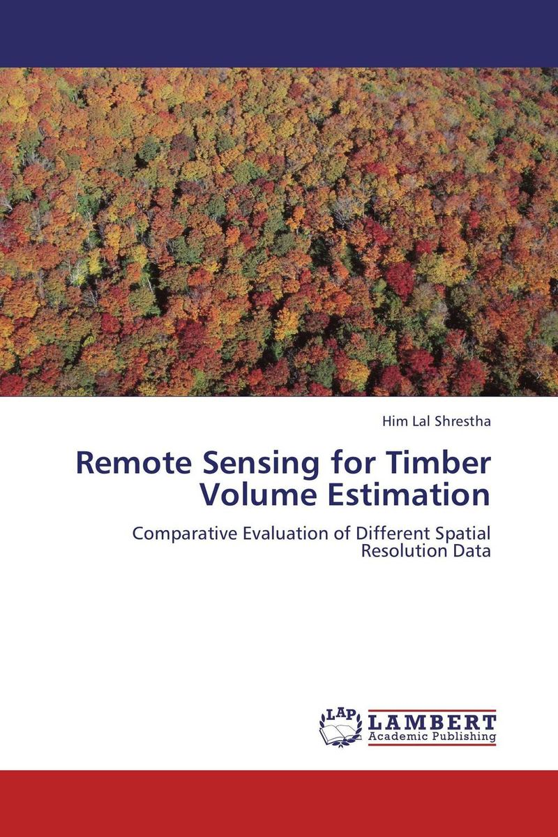 Remote Sensing for Timber Volume Estimation remote sensing inversion problems and natural hazards asradvances in space research volume 21 3