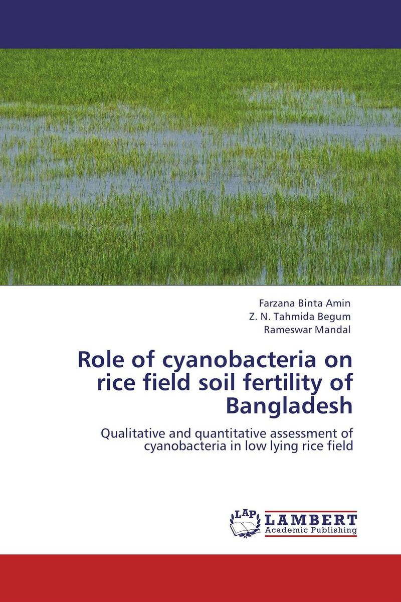 Role of cyanobacteria on rice  field soil fertility of Bangladesh brijesh yadav and rakesh kumar soil zinc fractions and nutritional composition of seeded rice