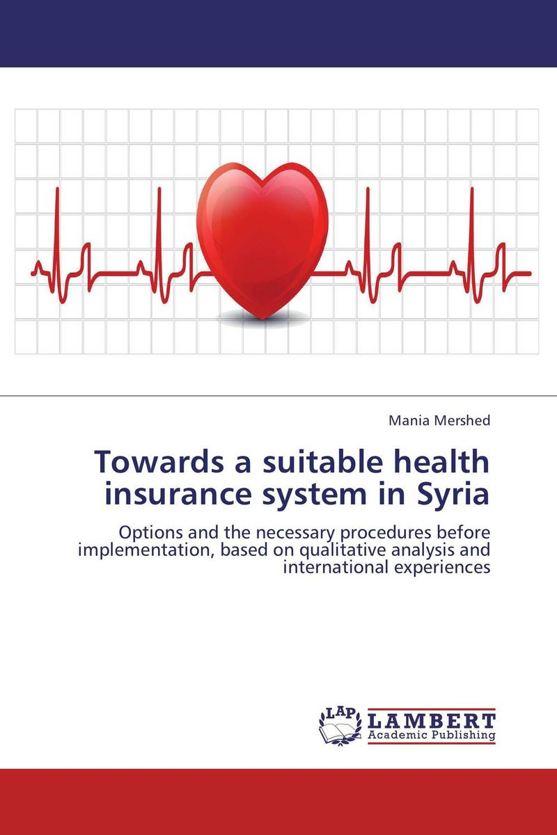 Towards a suitable health insurance system in Syria lindita mukli reformation of the health insurance system in albania