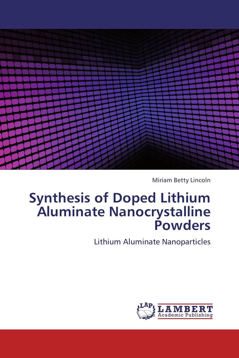 Synthesis of Doped Lithium Aluminate Nanocrystalline Powders synthesis of doped lithium aluminate nanocrystalline powders