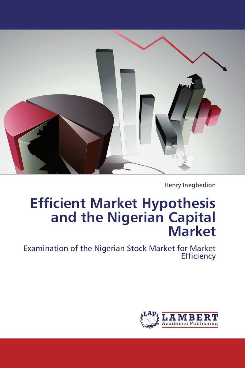 Efficient Market Hypothesis and the Nigerian Capital Market capital market imperfections and corporate investment behaviour