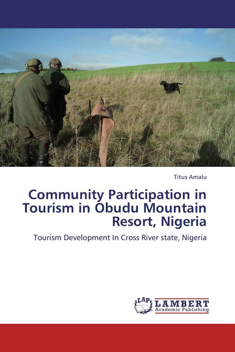 Community Participation in Tourism in Obudu Mountain Resort, Nigeria olorunfemi samuel oluwaseyi tourism development in nigeria