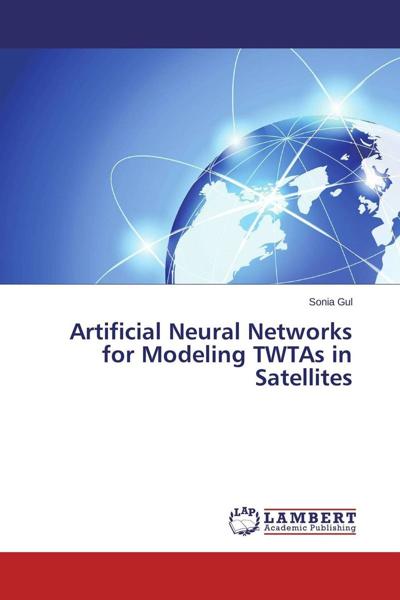 Artificial Neural Networks for Modeling TWTAs in Satellites modeling and evaluation of networks on chip