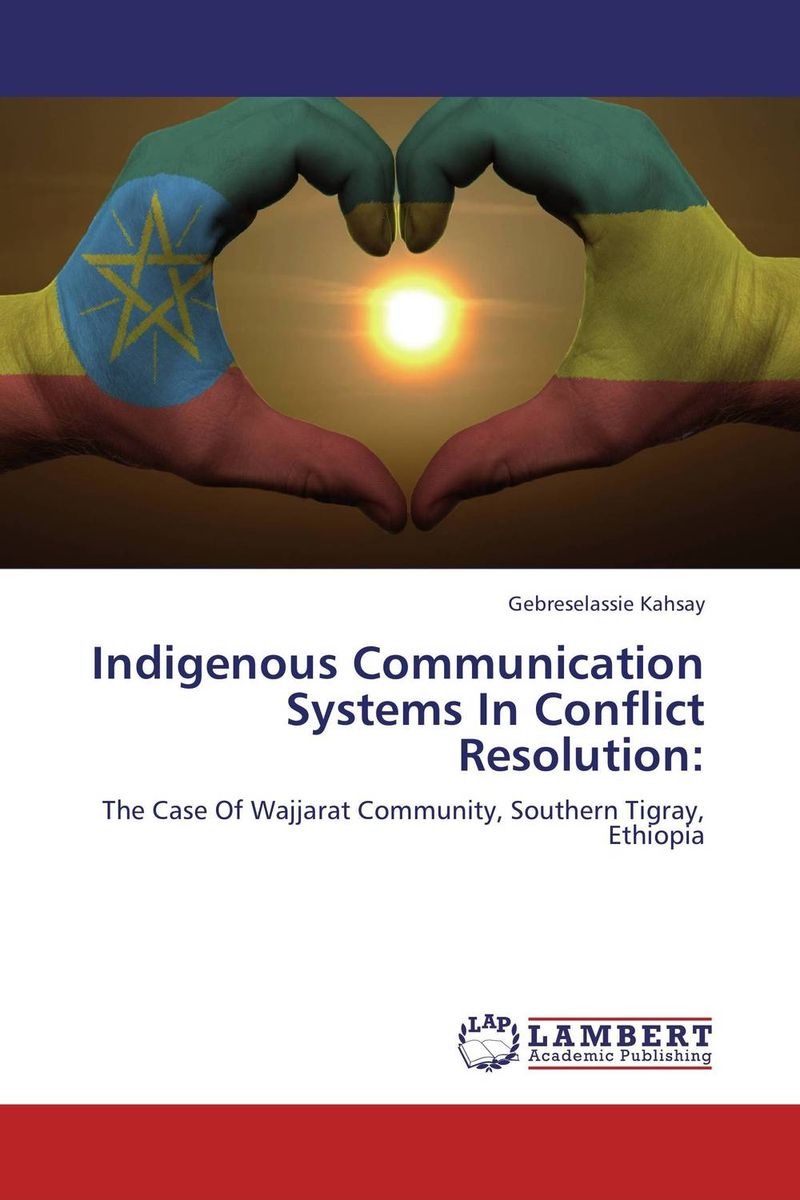 Indigenous Communication Systems In Conflict Resolution: neither peace nor honor