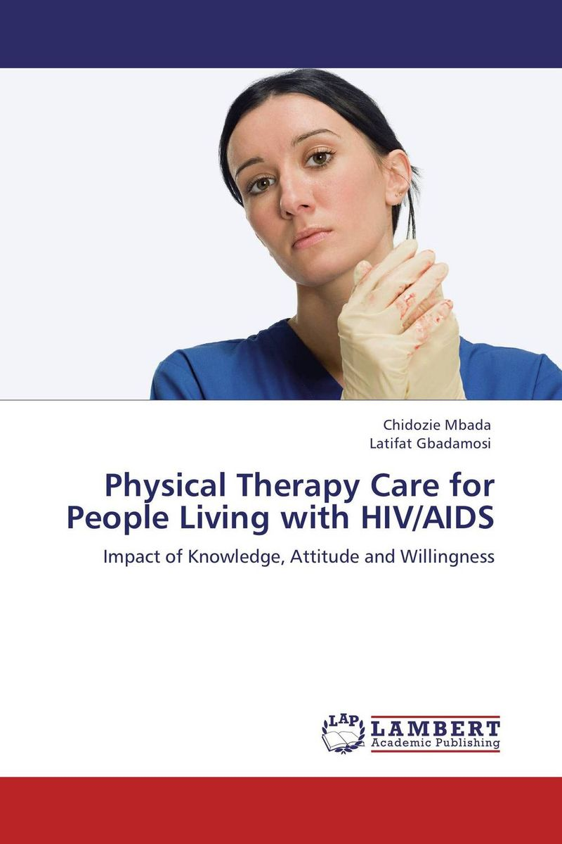 Physical Therapy Care for People Living with HIV/AIDS physical therapy care for people living with hiv aids