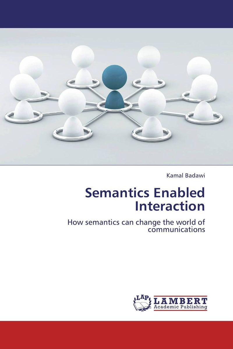 Semantics Enabled Interaction