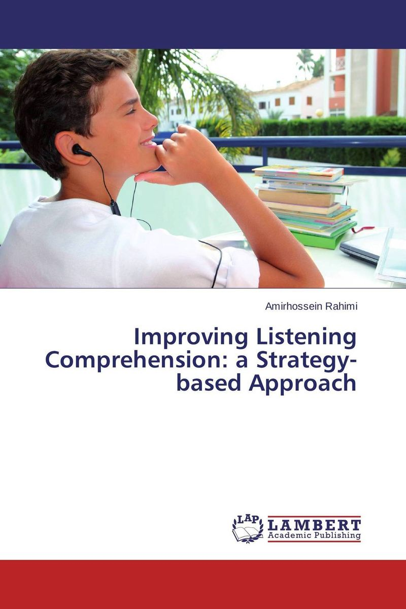 Improving Listening Comprehension: a Strategy-based Approach roshanak nouralian learning based readiness and speaking ability of efl learners