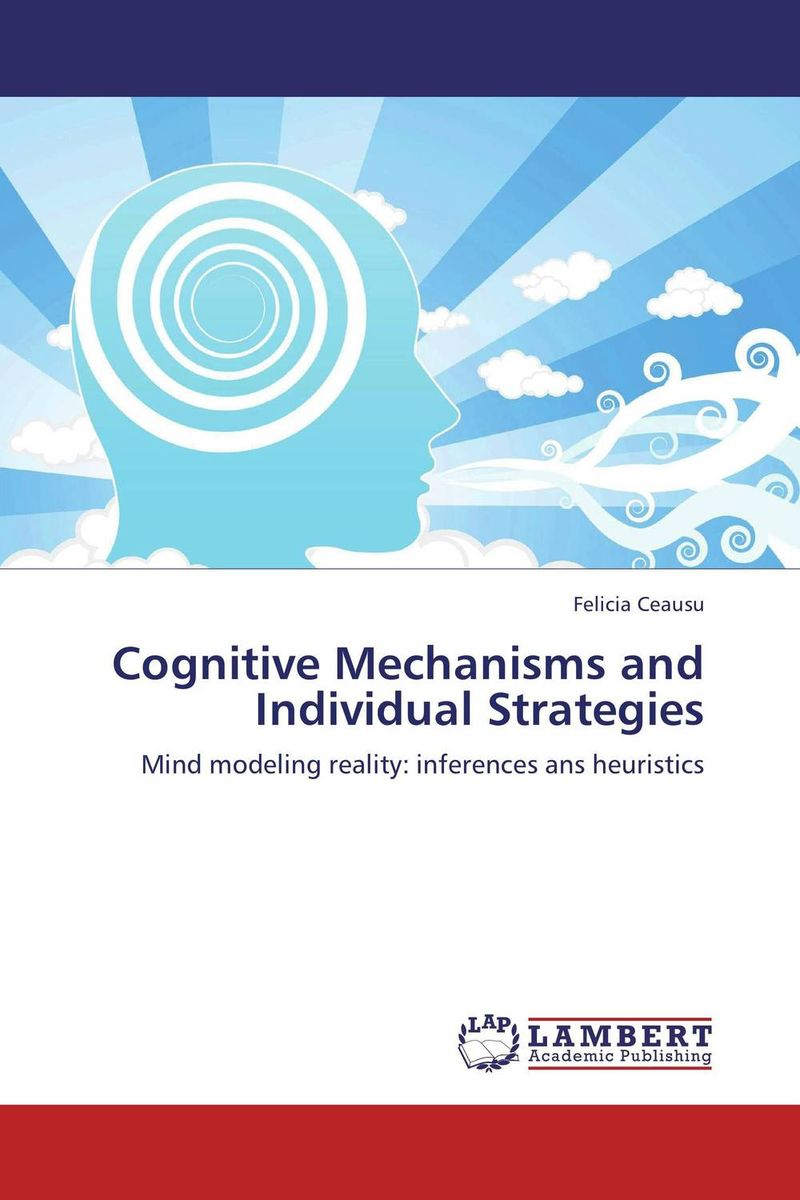 Cognitive Mechanisms and Individual Strategies cognitive mechanisms and individual strategies