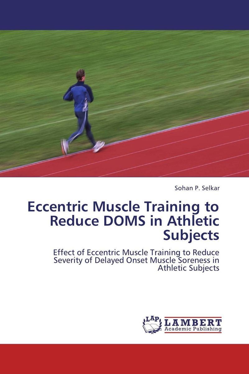 Eccentric Muscle Training to Reduce DOMS in Athletic Subjects