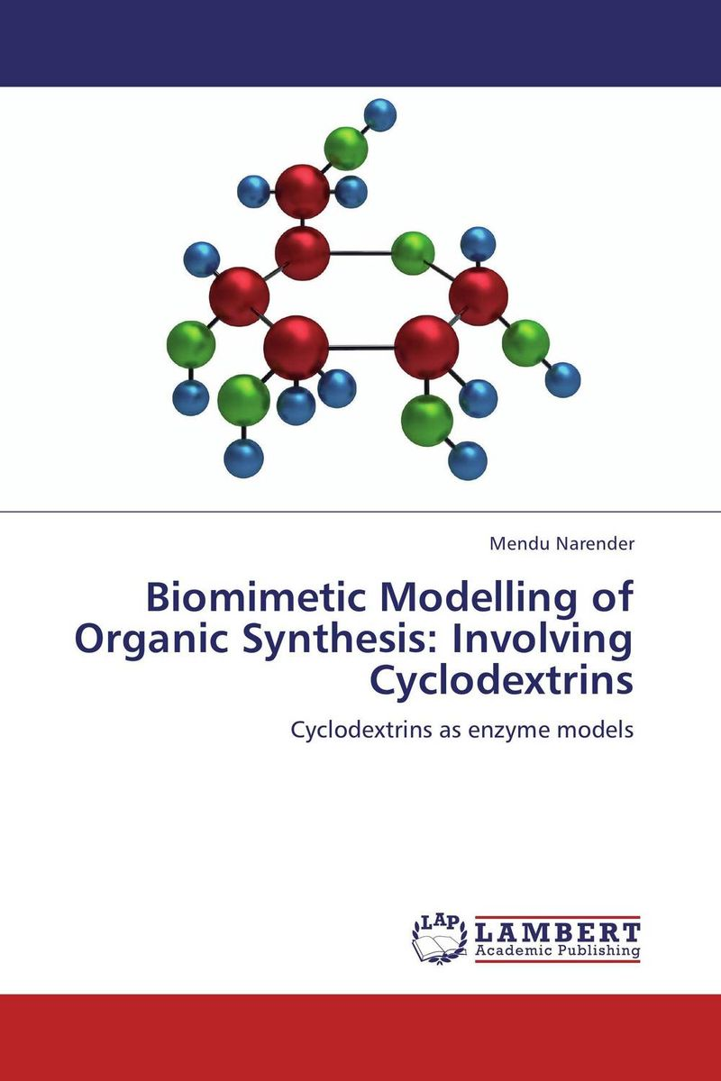 Biomimetic Modelling of Organic Synthesis: Involving Cyclodextrins dennis hall g boronic acids preparation and applications in organic synthesis medicine and materials