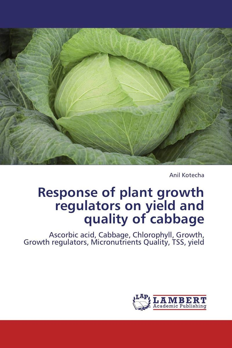 Response of plant growth regulators on yield and quality of cabbage subodh kumar and rakesh kumar response of organic nutrition and nitrogen on mustard brassica juncea