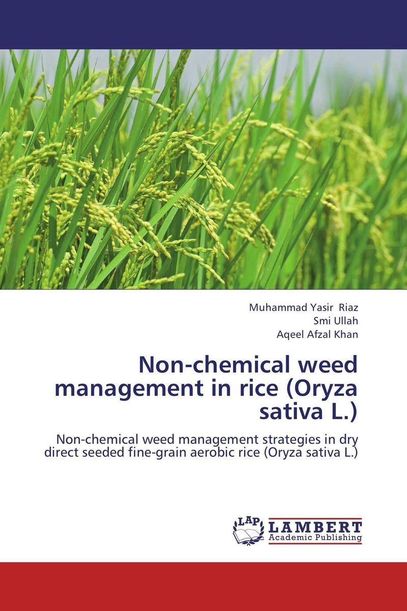 Non-chemical weed management in rice (Oryza sativa L.) sanjeev kumar kiran pathania and pawan kumar sharma breeding of rice oryza sativa l
