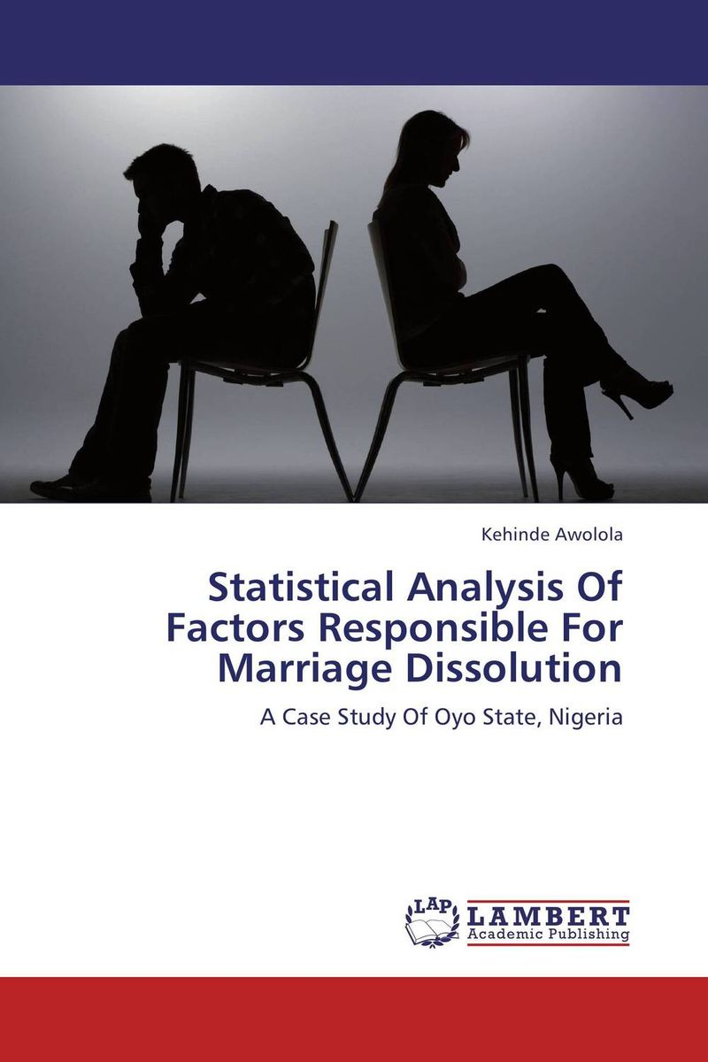 Statistical Analysis Of Factors Responsible For Marriage Dissolution adultery