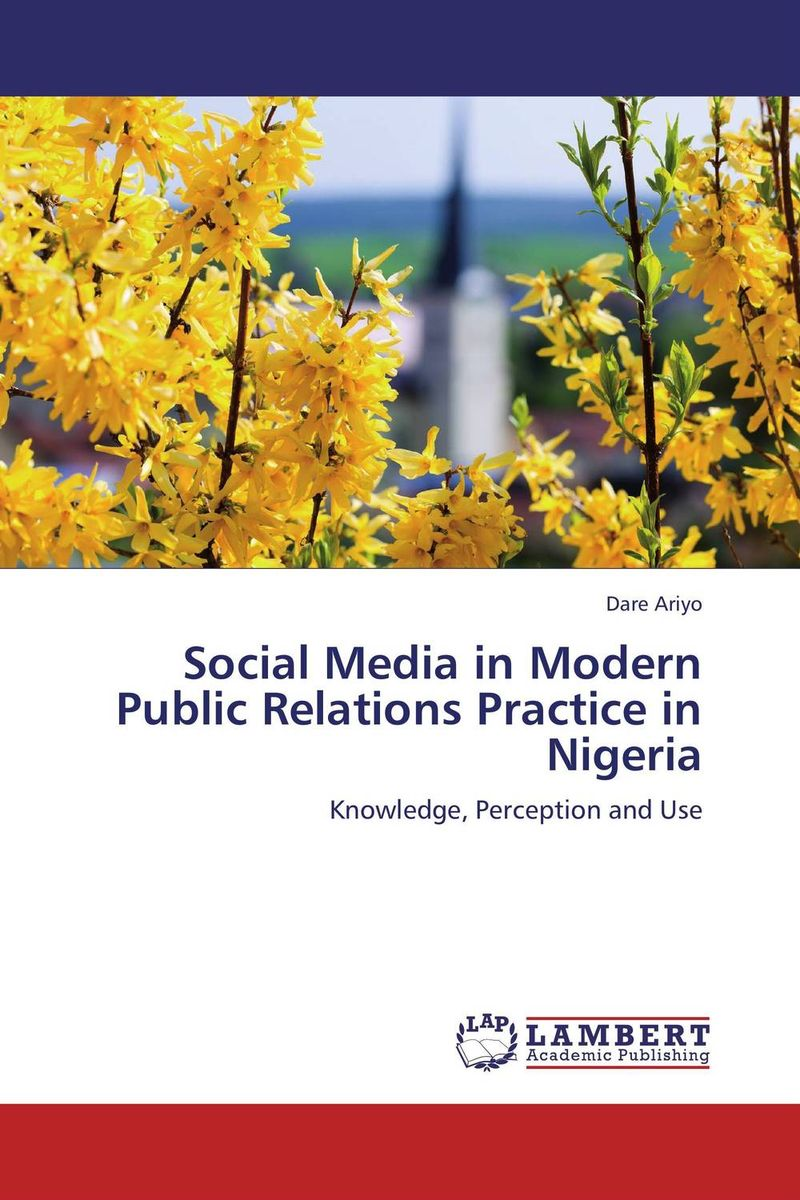 Social Media in Modern Public Relations Practice in Nigeria doug young the party line how the media dictates public opinion in modern china
