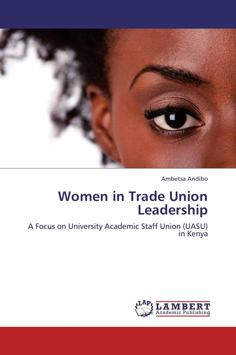 Women in Trade Union Leadership trade unionism