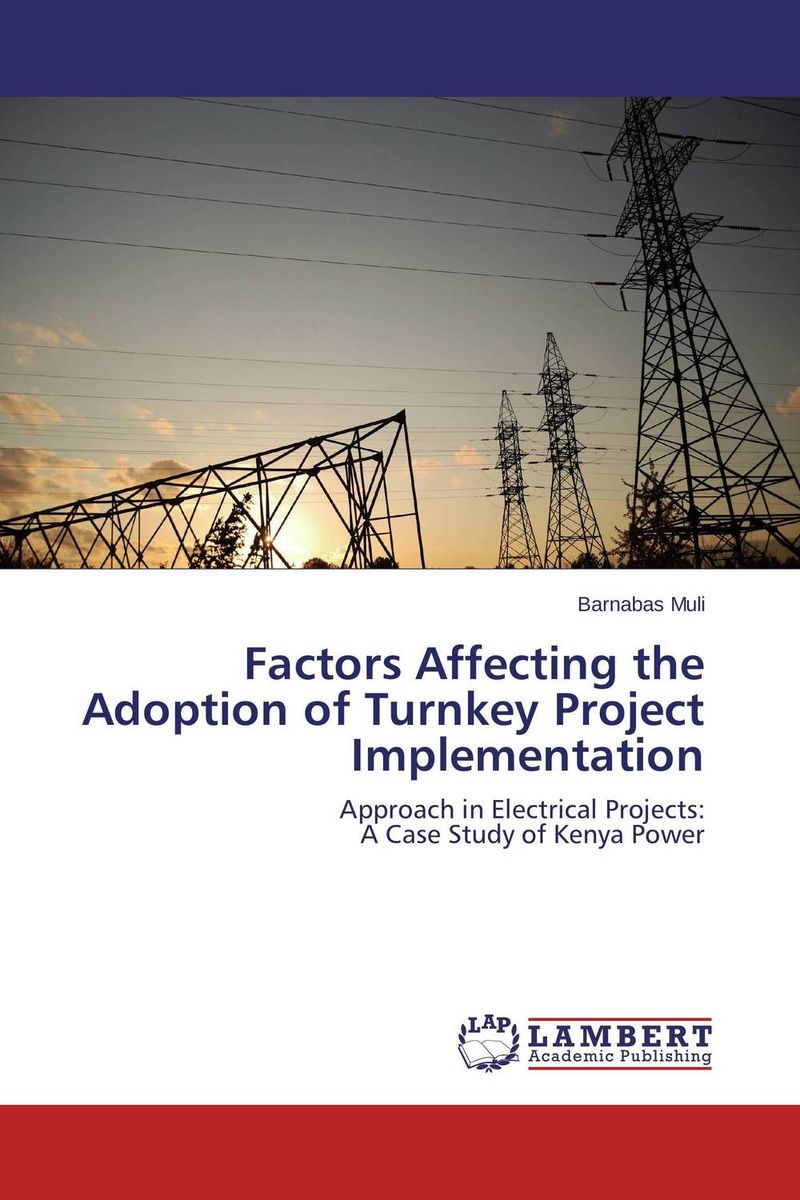 цены на Factors Affecting the Adoption of Turnkey Project Implementation в интернет-магазинах