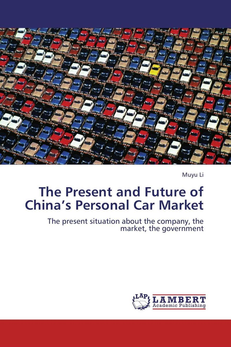 The Present and Future of China's Personal Car Market hiv and ivf the present and the future