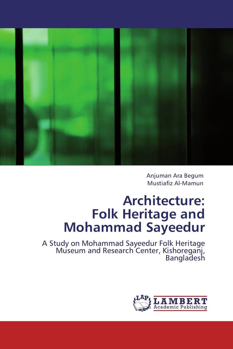 Architecture: Folk Heritage and Mohammad Sayeedur monsters of folk monsters of folk monsters of folk