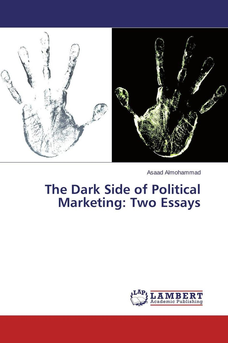 The Dark Side of Political Marketing: Two Essays