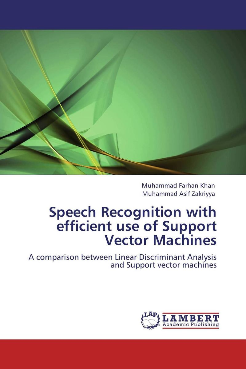 Speech Recognition with efficient use of Support Vector Machines muhammad farhan khan and muhammad asif zakriyya speech recognition with efficient use of support vector machines