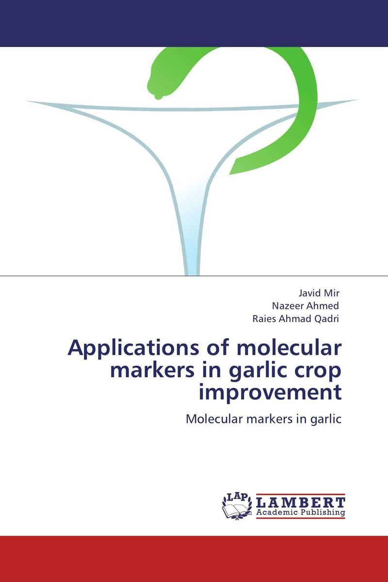 Applications of molecular markers in garlic crop improvement chethan kumar m r rajendra prasad s and radha b n identificaction and standerdization of molecular markers