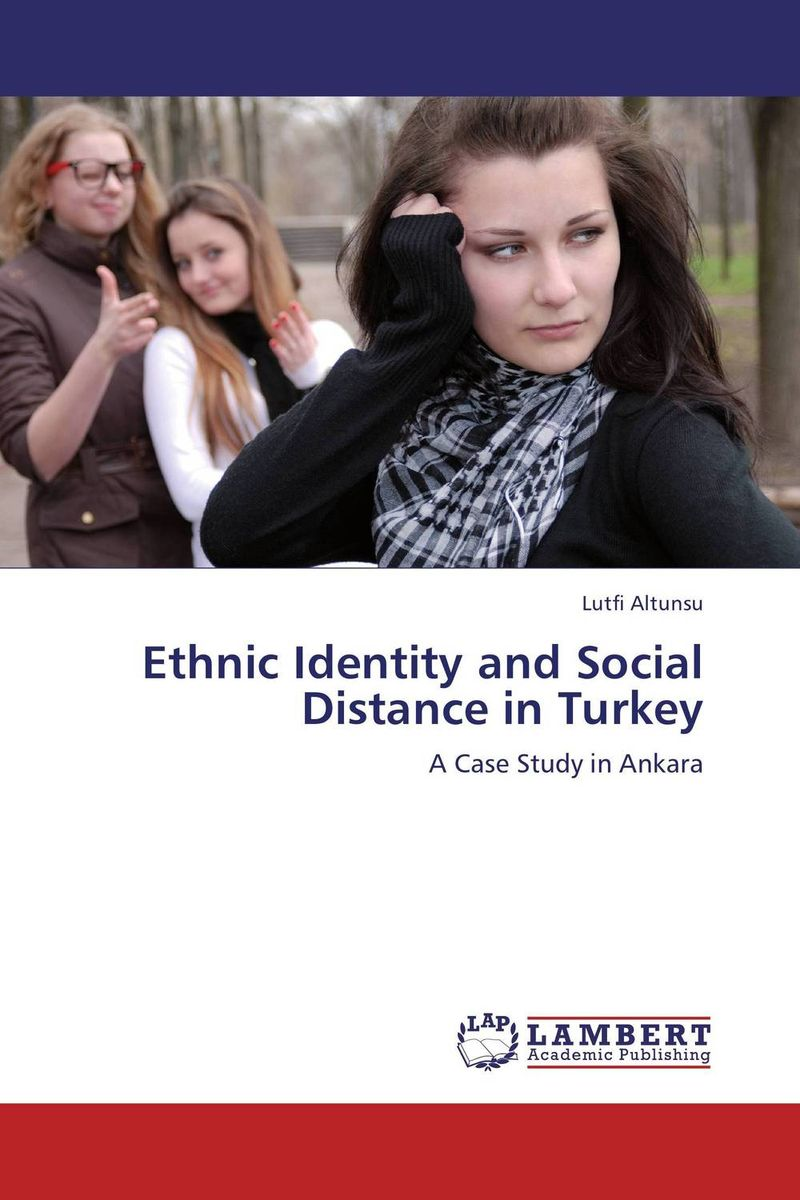 Ethnic Identity and Social Distance in Turkey the integration of ethnic kazakh oralmans into kazakh society