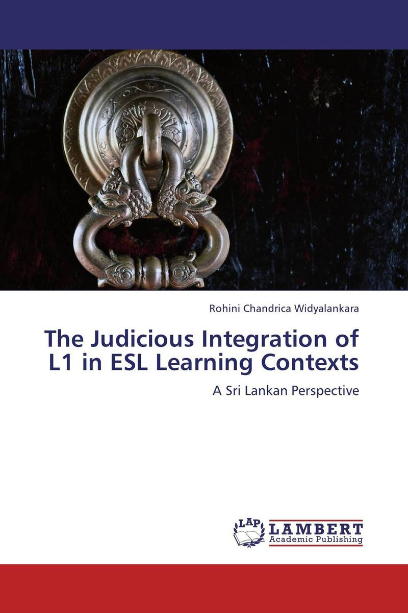 The Judicious Integration of L1 in ESL Learning Contexts the integration of ethnic kazakh oralmans into kazakh society