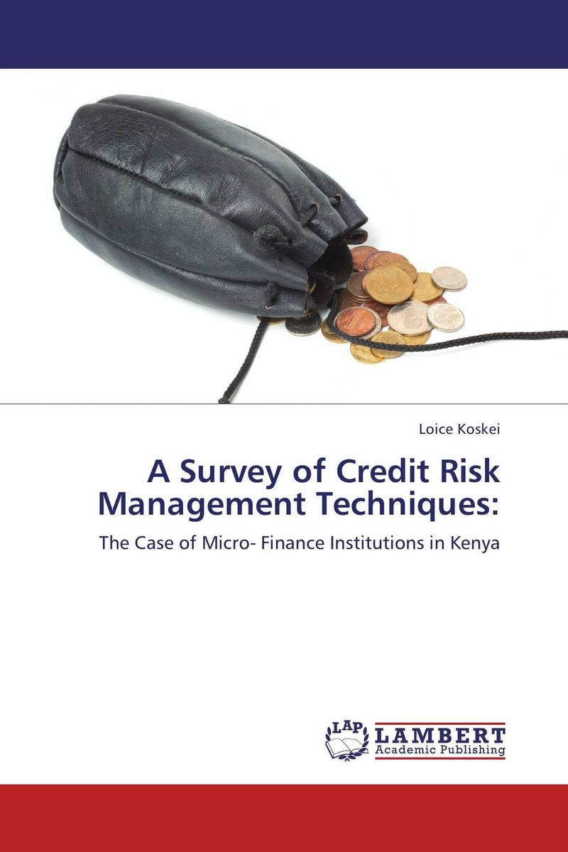 A Survey of Credit Risk Management Techniques: kenji imai advanced financial risk management tools and techniques for integrated credit risk and interest rate risk management