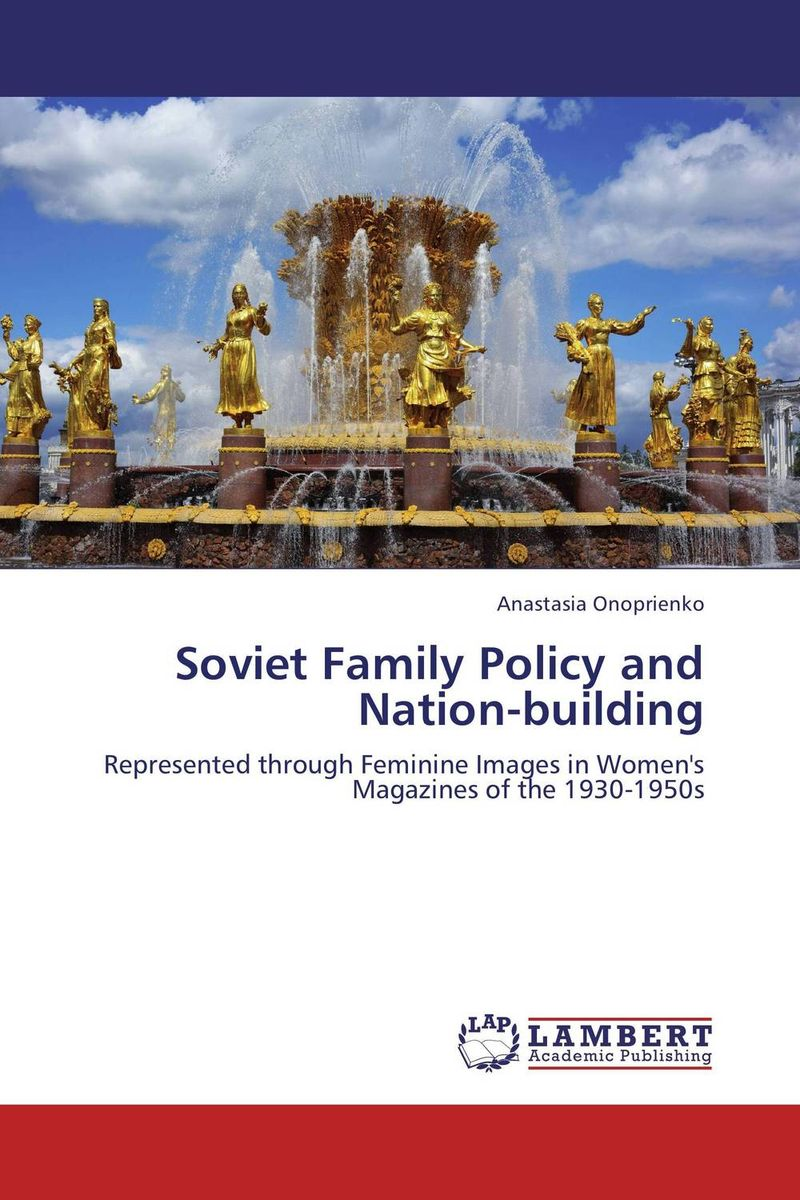 Soviet Family Policy and Nation-building bremzen a mastering the art of soviet cooking
