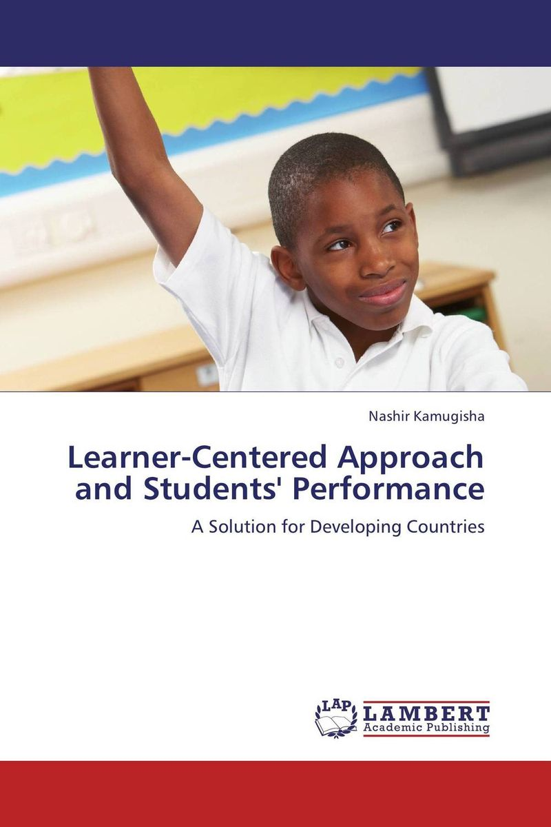 Learner-Centered Approach and Students' Performance practical student centered learning facilitation