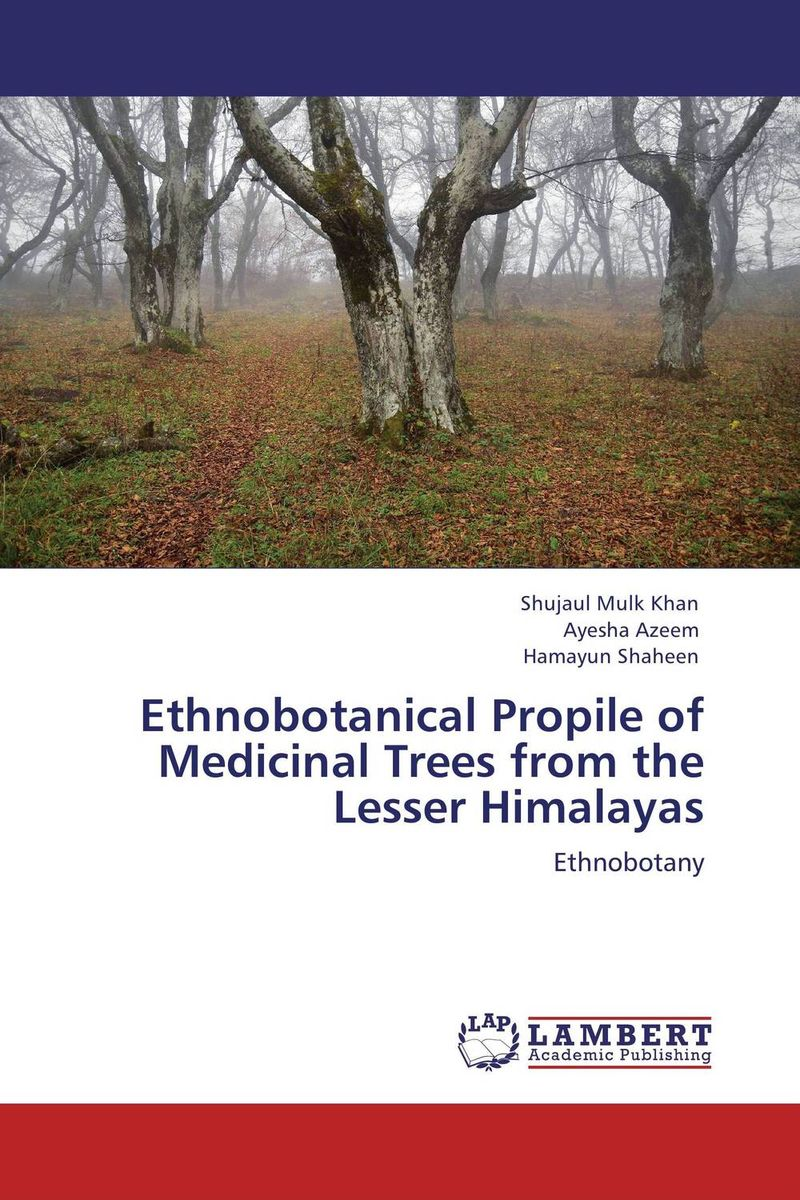 Ethnobotanical Propile of Medicinal Trees from the Lesser Himalayas george varghese diana john and solomon habtemariam medicinal plants for kidney stone a monograph