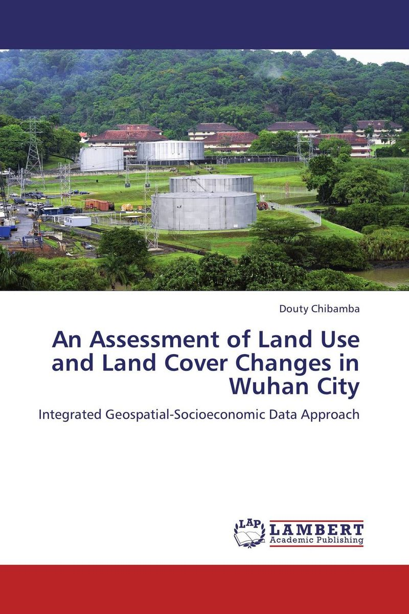 An Assessment of Land Use and Land Cover Changes in Wuhan City rajarshi dasgupta assessment of land degradation and its restoration in jharia coalfield