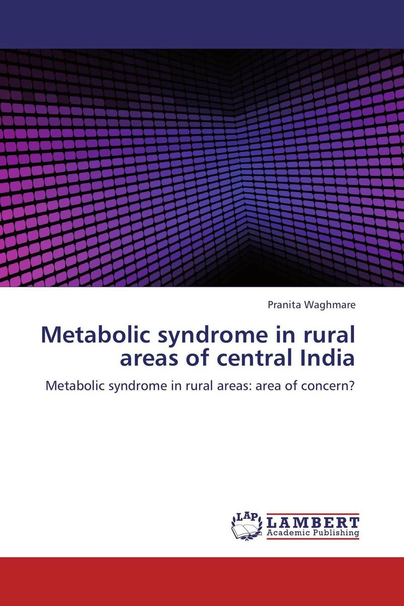 Metabolic syndrome in rural areas of central India metabolic syndrome its association with different lifestyles