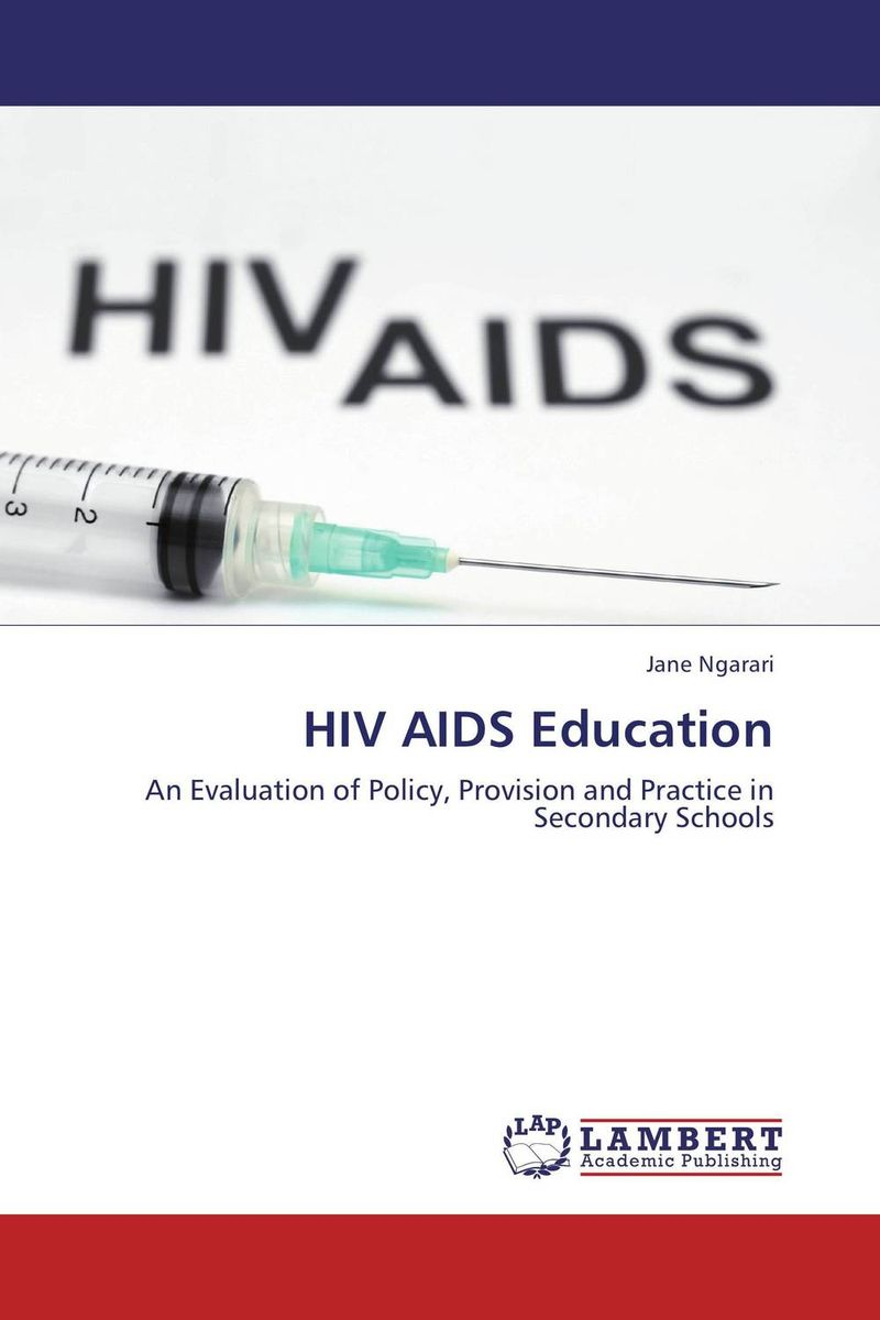 HIV AIDS Education an overview on hiv aids